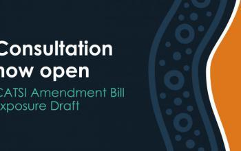 Consultation now open: CATSI Amendment Bill Exposure Draft