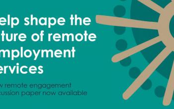 Help shape the future of remote employment servicse: New remote engagement discussion paper now available