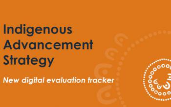 Indigenous Advancement Strategy: New digital evaluation tracker