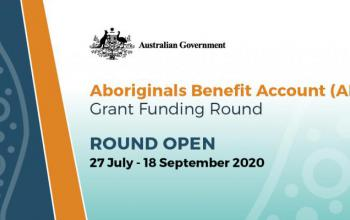 Aboriginal Benefit Account (ABA) Grant Funding Round open 27 July - 18 September 2020
