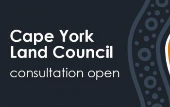 Cape York Land Council consultation open