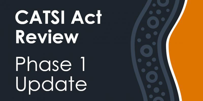 CATSI Act Review Phase 1 Update