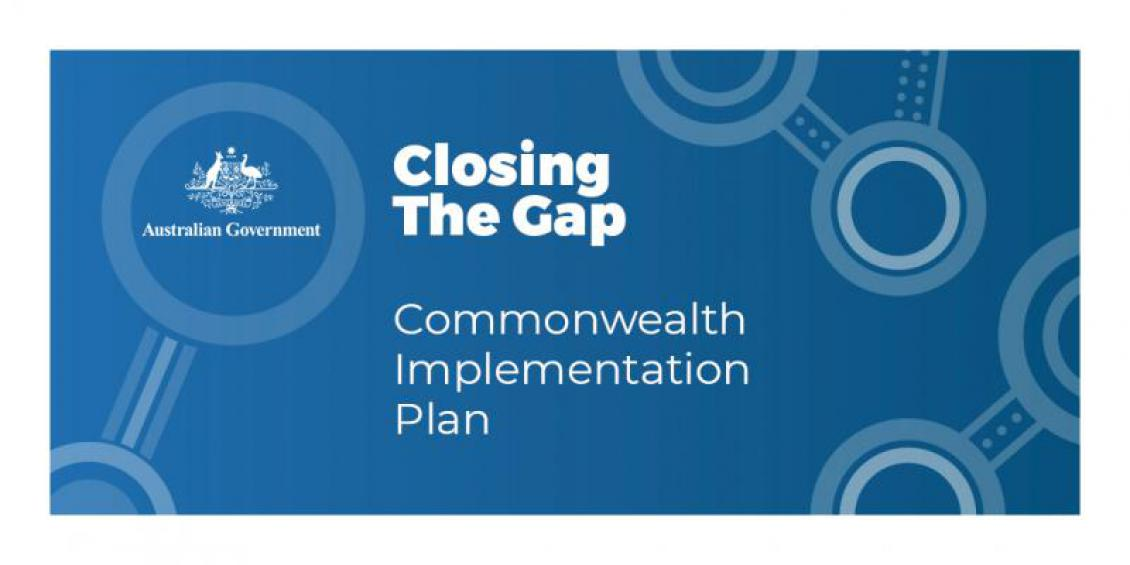 Australian Government Closing the Gap Commonwealth Implementation Plan
