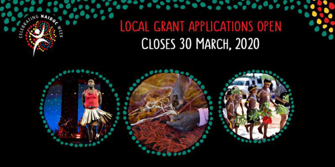 Celebrating NAIDOC Week: Local Grant Applications Open. Closes 30 March 2020